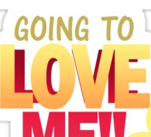 Quotes and quips - LOVE ME!! Sticker