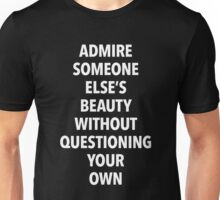 Admire someone else's beauty without questioning your own (black background) Unisex T-Shirt