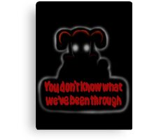 FNAF Sister Location Baby You don't know what we've been through Canvas Print