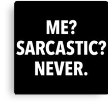 Me? Sarcastic? Never! (black background) Canvas Print