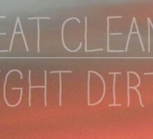 Eat Clean/ Fight Dirty Sticker