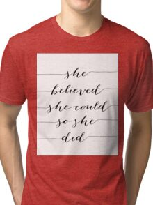 Believed She Could Design Tri-blend T-Shirt