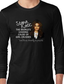 Stana - Leading Cause of Girl Crushes Long Sleeve T-Shirt