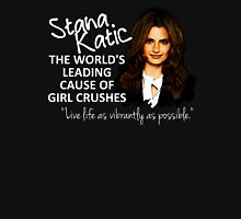 Stana - Leading Cause of Girl Crushes Womens Fitted T-Shirt