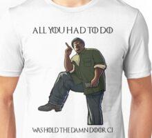 Hold The Door - Grand Theft Auto Big Smoke Unisex T-Shirt