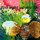 You Light up my Life by ♥⊱ B. Randi Bailey