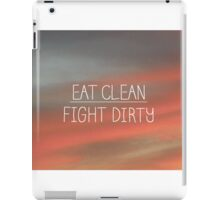 Eat Clean/ Fight Dirty iPad Case/Skin