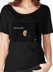 I still want to believe - My X-Files tribute Women's Relaxed Fit T-Shirt