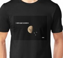 I still want to believe - My X-Files tribute Unisex T-Shirt