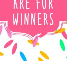Sprinkles Are for Winners Sticker