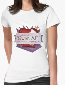 "Lana ""Swen AF"" Parrilla  Womens Fitted T-Shirt"