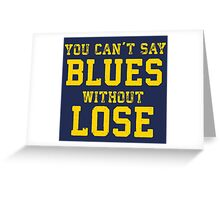 The Blues/Lose Connection Greeting Card
