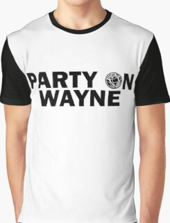 Party On, Wayne Graphic T-Shirt