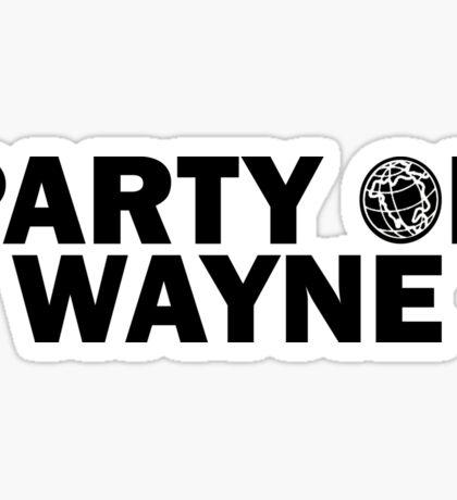 Party On, Wayne Sticker