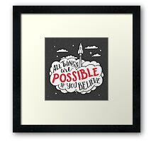 All things are possible if you believe Framed Print