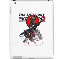 the saturday whovian post iPad Case/Skin