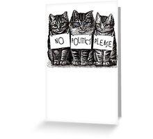 Three Little Kittens No Politics Please Greeting Card