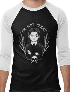 I'm Not Perky Men's Baseball ¾ T-Shirt