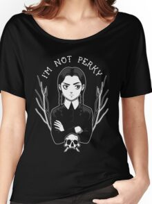 I'm Not Perky Women's Relaxed Fit T-Shirt
