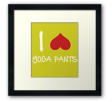 I love Yoga Pants Framed Print