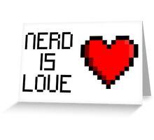 Nerd is Love (heart) Greeting Card
