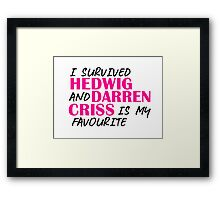 I survived Hedwig and Darren Criss is my favourite Framed Print