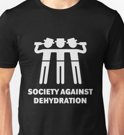 Society Against Dehydration (White) Unisex T-Shirt