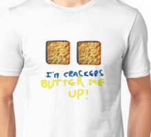 I'm crackers - butter me up Unisex T-Shirt