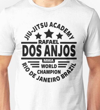 Rafael Dos Anjos Jiu Jitsu Academy Unisex T-Shirt
