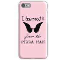 """""""I Learned it From the Pizza Man"""" Castiel Quote  iPhone Case/Skin"""