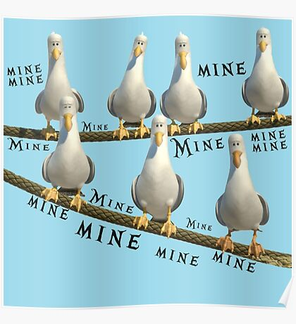 Mine! Seagulls from Finding Nemo Poster