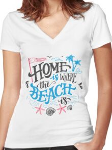 Home is where the beach is Women's Fitted V-Neck T-Shirt