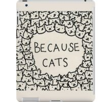 because cats iPad Case/Skin