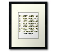 Geeks are Sexy - Binary Framed Print