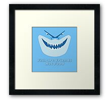 Fish Are Friends Not Food Framed Print