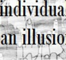 Individuality is an Illusion   Sticker