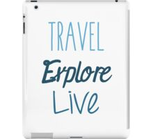 Travel Explore Live iPad Case/Skin