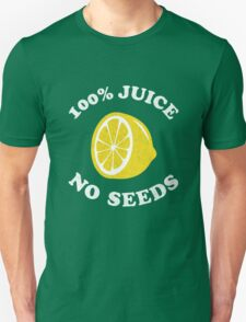100 Percent Juice No Seeds (Post Vasectomy) Unisex T-Shirt
