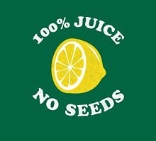 100 Percent Juice No Seeds (Post Vasectomy) Unisex T-Shirt