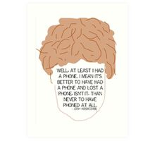 At Least I Had a Phone - Josh Widdicombe Art Print