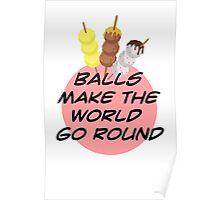 Balls make the world go round Poster