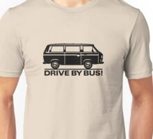 Drive by Bus 3 (black) Unisex T-Shirt
