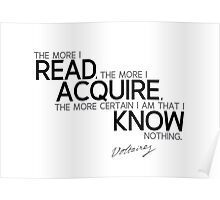 read, acquire, know - voltaire Poster