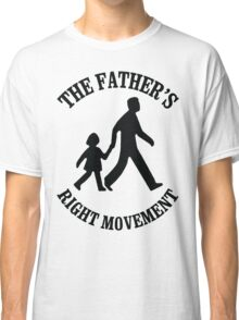 the Father's Right Movement with daughter Classic T-Shirt