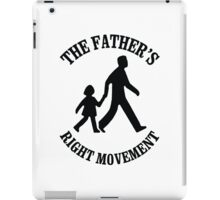 the Father's Right Movement with daughter iPad Case/Skin