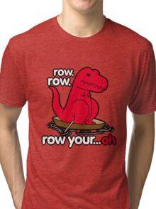 Row your boat T-Rex! Tri-blend T-Shirt