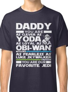 Father's Day Gifts - Gifts for Dad - Clever Loyal Fearless Daddy Classic T-Shirt