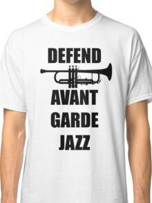 DEFEND AVANT GARDE JAZZ Classic T-Shirt