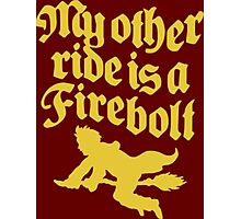 My Other Ride Is A Firebolt Photographic Print