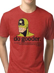 Do gooder Tri-blend T-Shirt